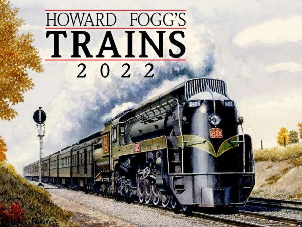 Howard Fogg Trains Wall Calendar